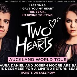 Two Hearts: Auckland World Tour - 12-16 December 2017 - Q Theatre Loft, Auckland